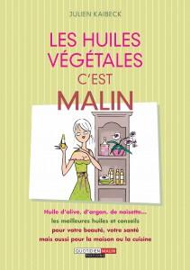 """""""Les huiles végétales, c'est malin"""" (aux éditions Quotidien Malin / Leduc)"""