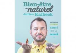Livre : «Le Bien-Etre au Naturel de Julien Kaibeck» est paru !