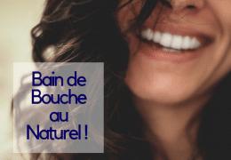 Bain de bouche au naturel : pourquoi et comment ?